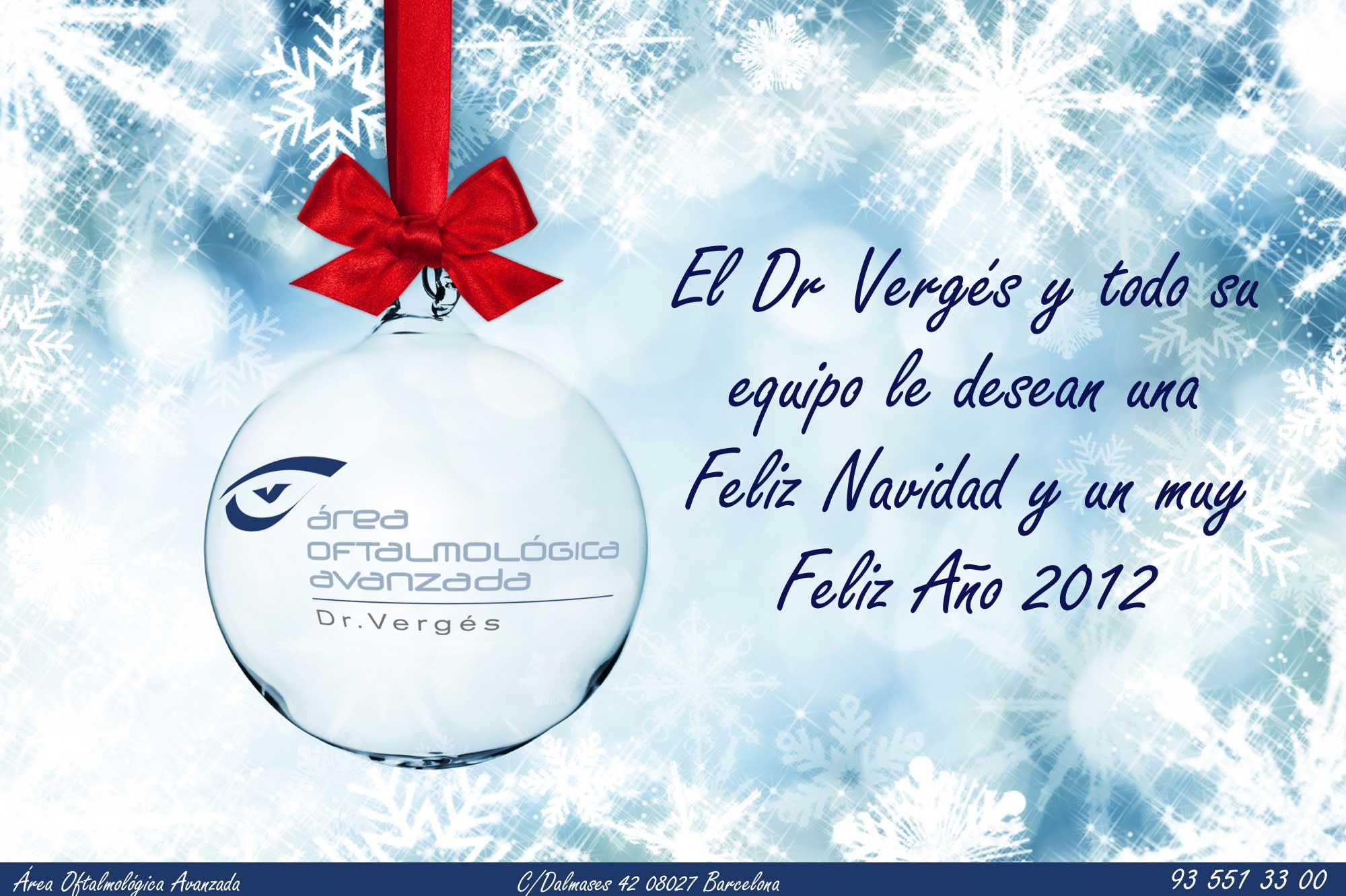 El Dr. Vergés y todo su equipo le desean una  Feliz Navidad y un muy Feliz Año 2012